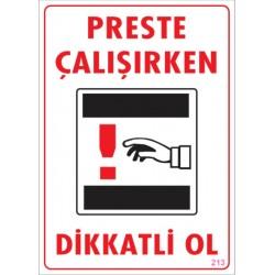 Preste Çalışırken Dikkatli Ol