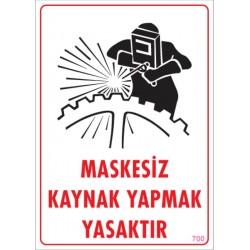 Maskesiz Kaynak Yapmak Yasaktır