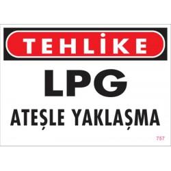LPG Ateşle Yaklaşma