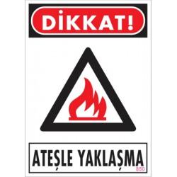 Dikkat Ateşle Yaklaşma