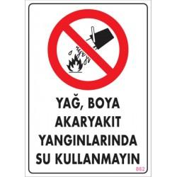 Yağ Boya Akaryakıt Yangınlarında Su Kullanmayın
