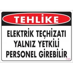 Elektrik Techizatı Yalnız Yetkili Personel Girebilir
